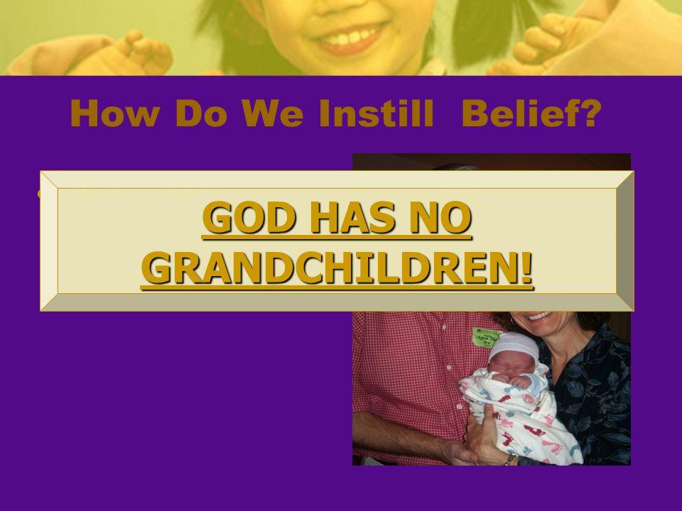 How Do We Instill Belief