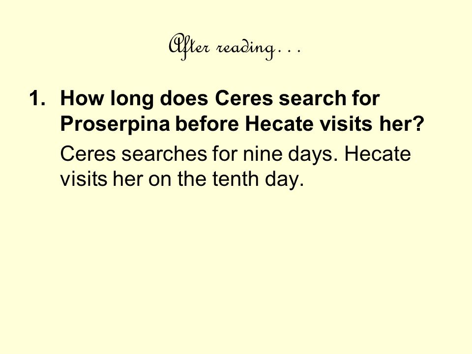 After reading… How long does Ceres search for Proserpina before Hecate visits her.