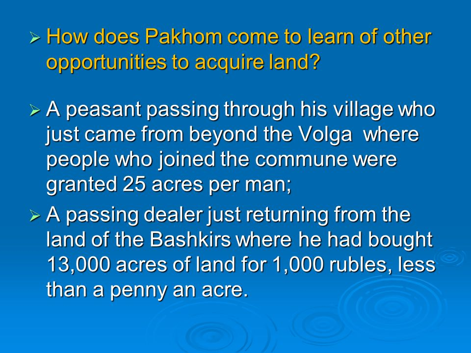 How does Pakhom come to learn of other opportunities to acquire land
