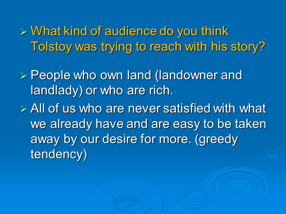 What kind of audience do you think Tolstoy was trying to reach with his story