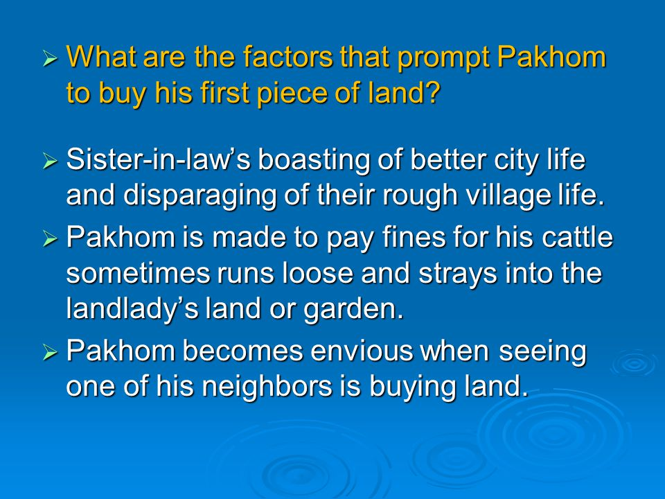 What are the factors that prompt Pakhom to buy his first piece of land
