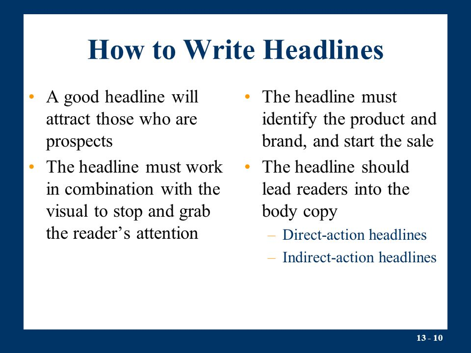 How to Write Headlines A good headline will attract those who are prospects.