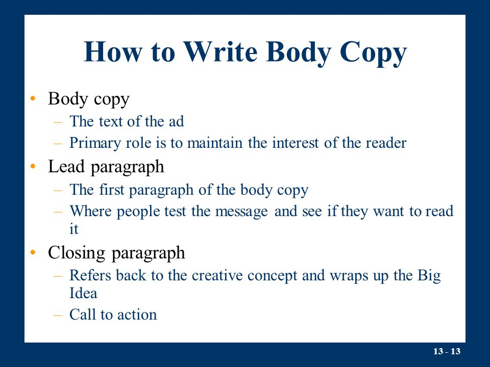 How to Write Body Copy Body copy Lead paragraph Closing paragraph
