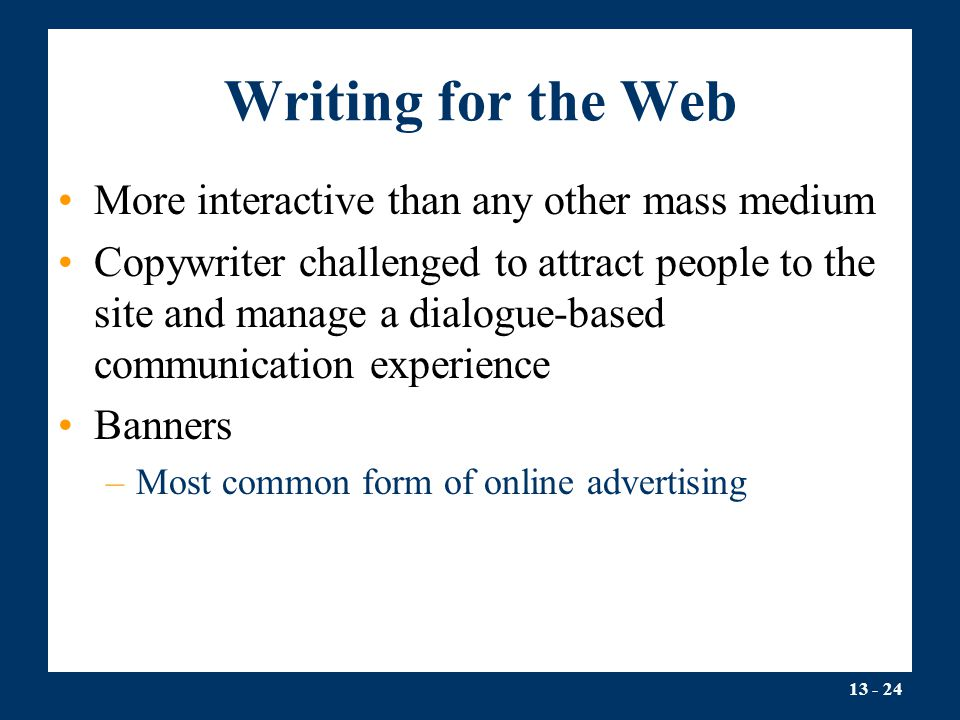 Writing for the Web More interactive than any other mass medium