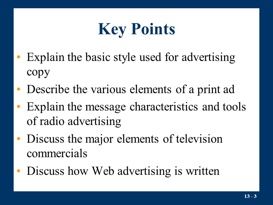 Key Points Explain the basic style used for advertising copy
