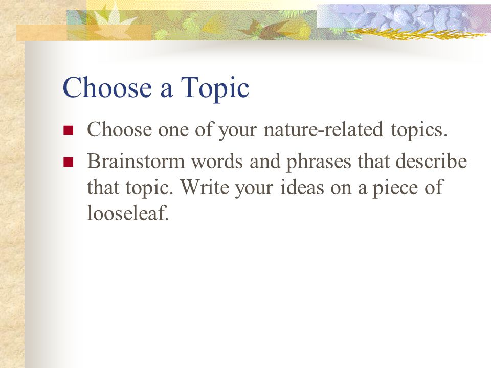 Choose a Topic Choose one of your nature-related topics.