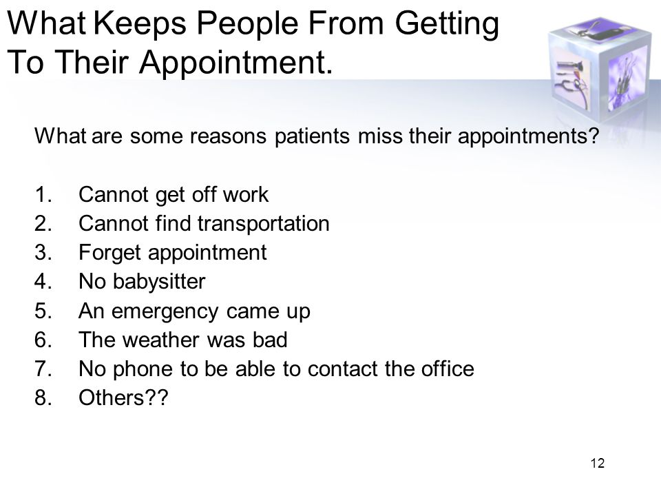 What Keeps People From Getting To Their Appointment.