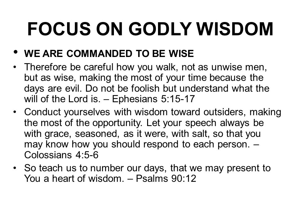 FOCUS ON GODLY WISDOM WE ARE COMMANDED TO BE WISE