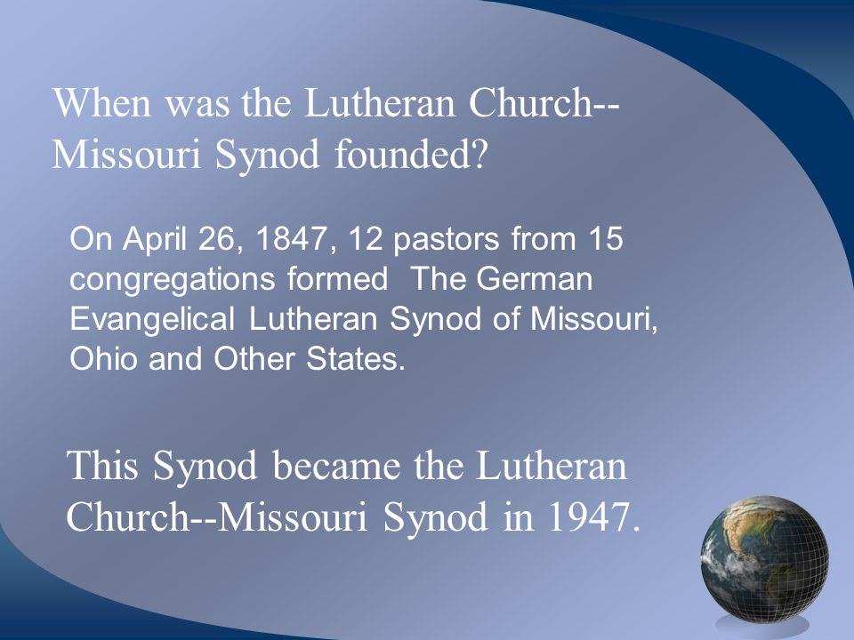 When was the Lutheran Church--Missouri Synod founded