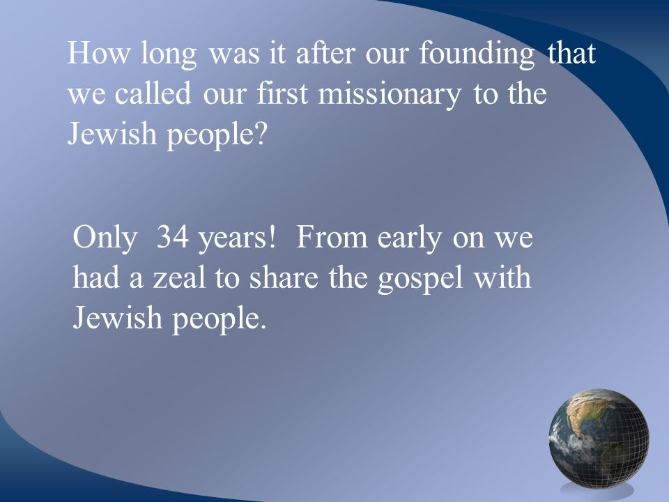 How long was it after our founding that we called our first missionary to the Jewish people