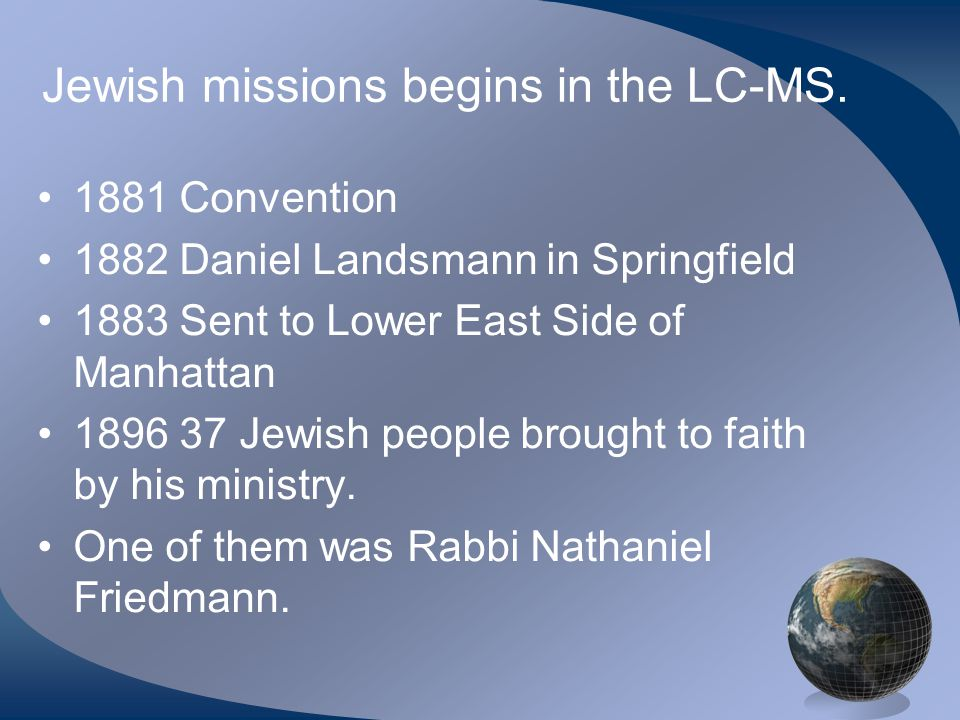 Jewish missions begins in the LC-MS.