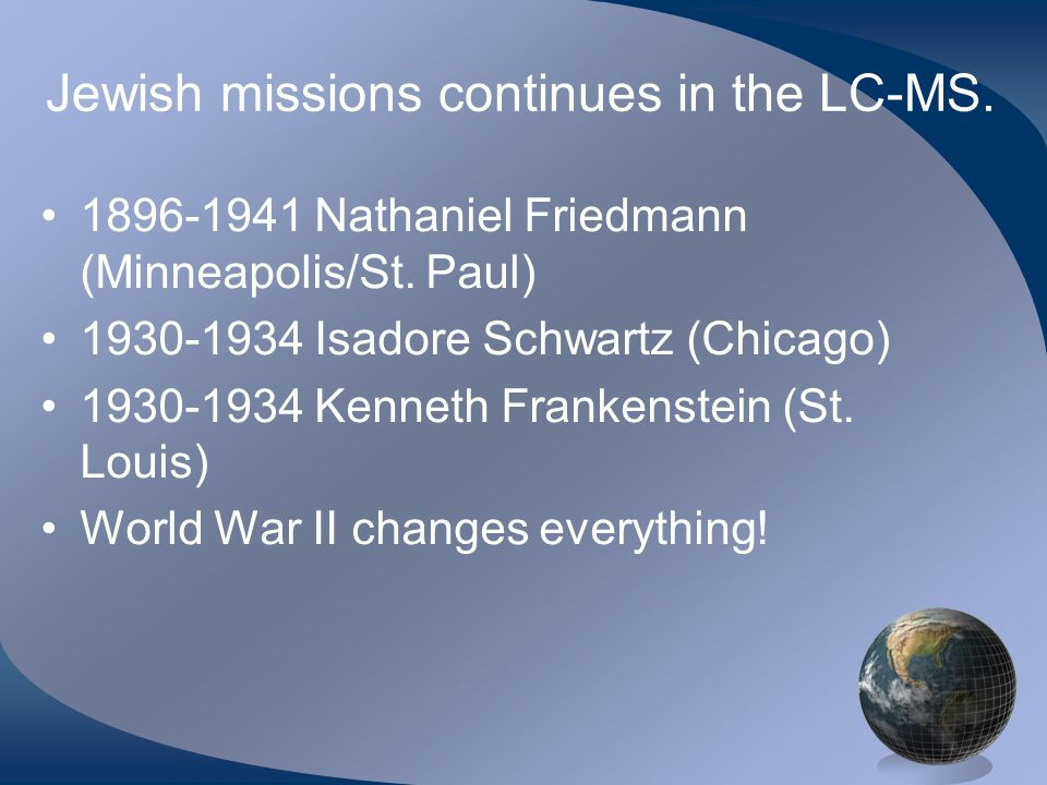Jewish missions continues in the LC-MS.