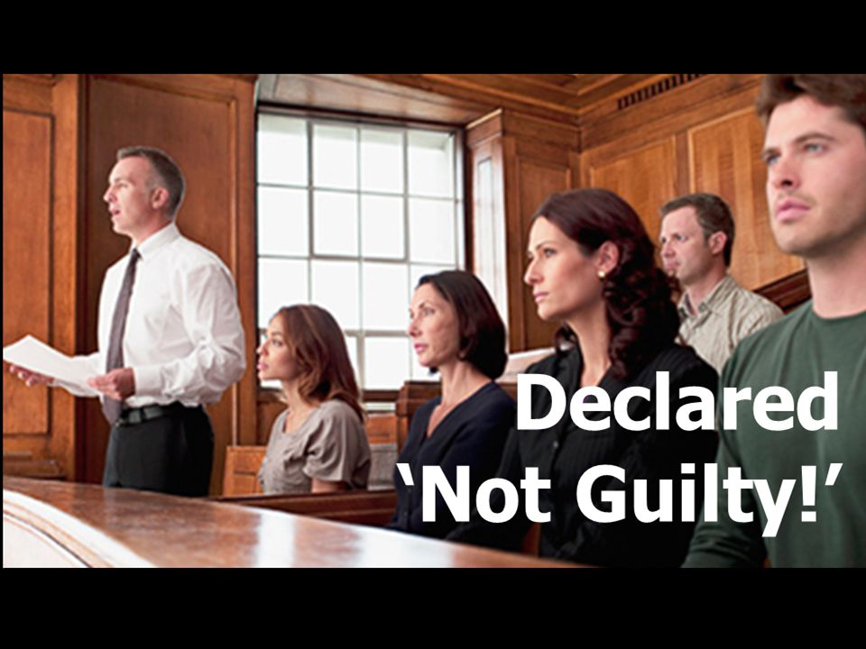 Declared 'Not Guilty!'