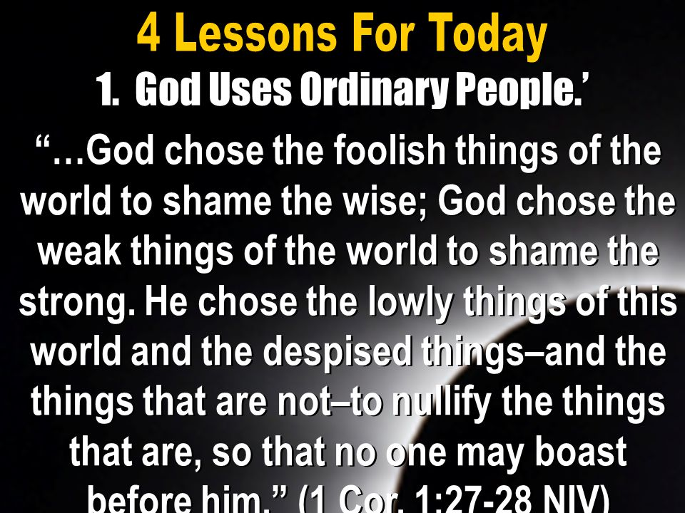 1. God Uses Ordinary People.'