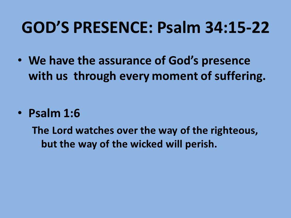 GOD'S PRESENCE: Psalm 34:15-22