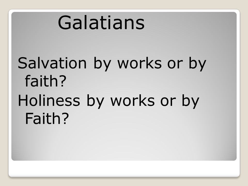 Galatians Salvation by works or by faith