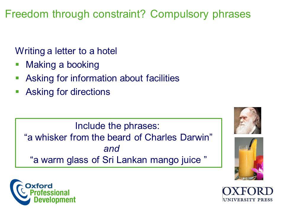 Freedom through constraint Compulsory phrases