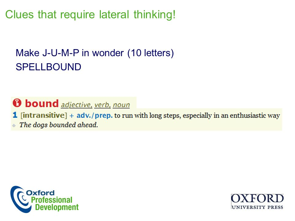 Clues that require lateral thinking!