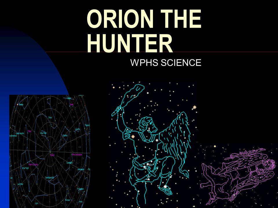 ORION THE HUNTER WPHS SCIENCE