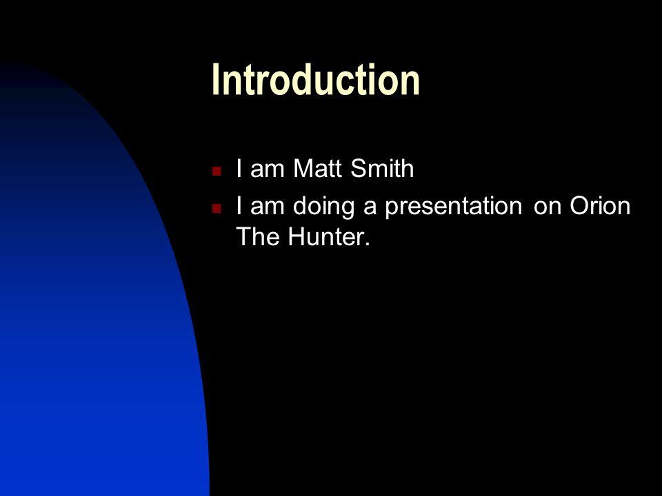 Introduction I am Matt Smith