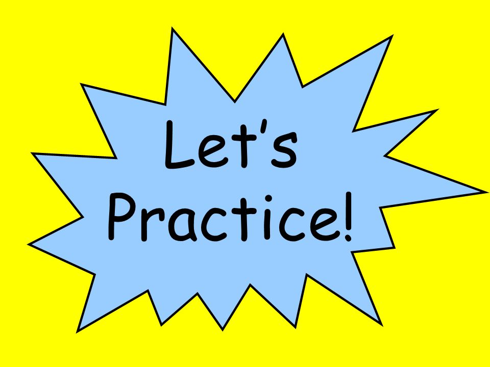Let's Practice! Let's do some practice with subjects and predicates.