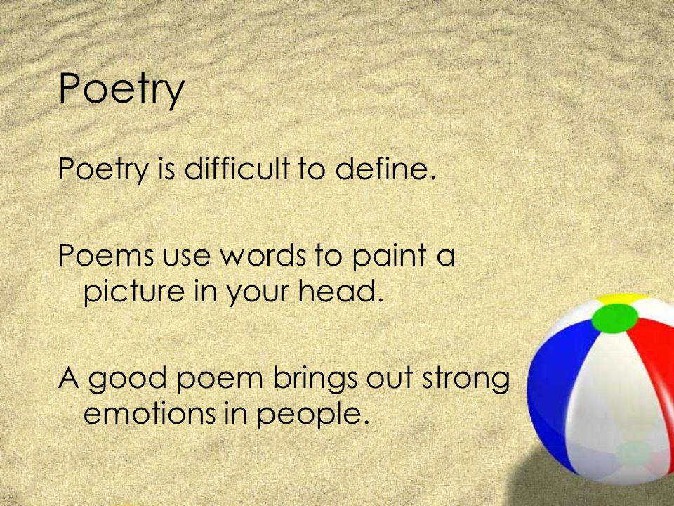 Poetry Poetry is difficult to define.