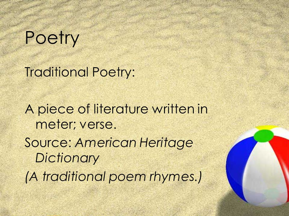 Poetry Traditional Poetry: