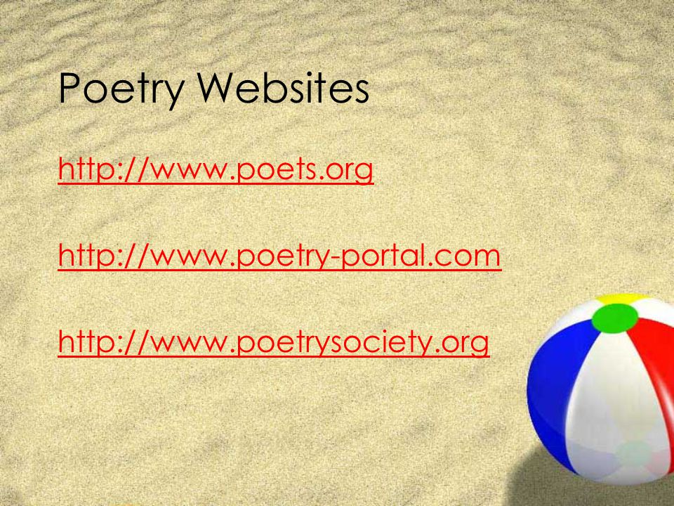 Poetry Websites http://www.poets.org http://www.poetry-portal.com