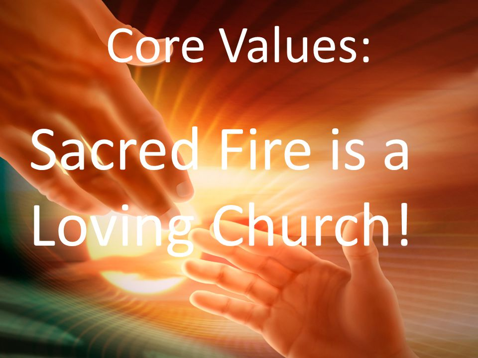 Sacred Fire is a Loving Church!