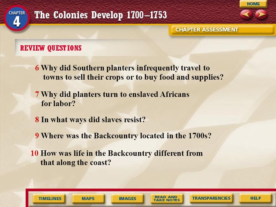 6 Why did Southern planters infrequently travel to towns to sell their crops or to buy food and supplies