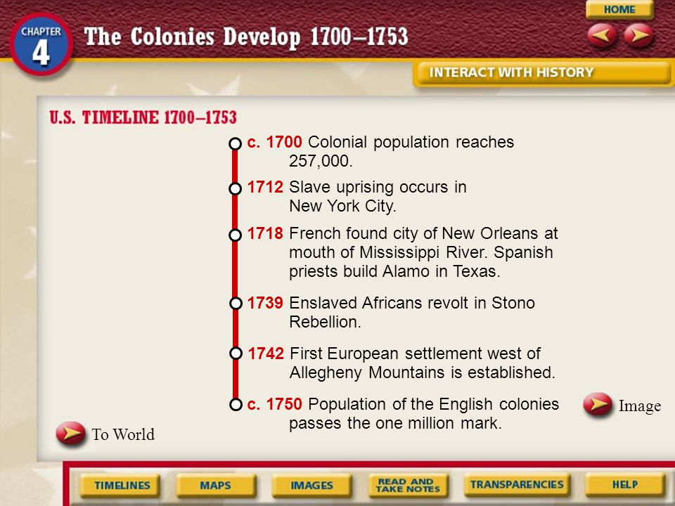 c. 1700 Colonial population reaches 257,000.