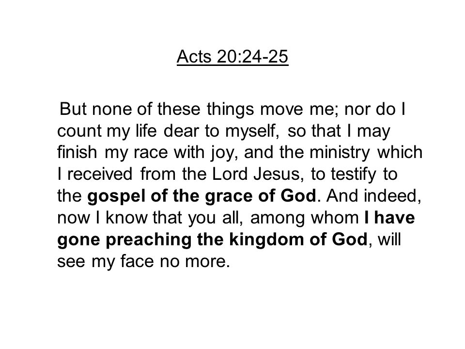 Acts 20:24-25