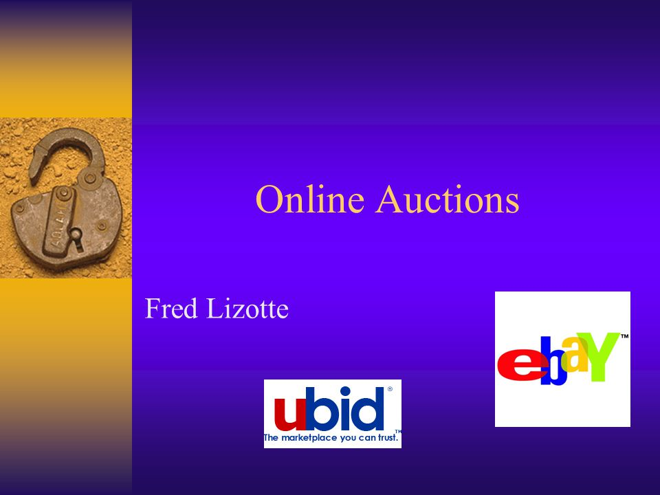 Online Auctions Fred Lizotte