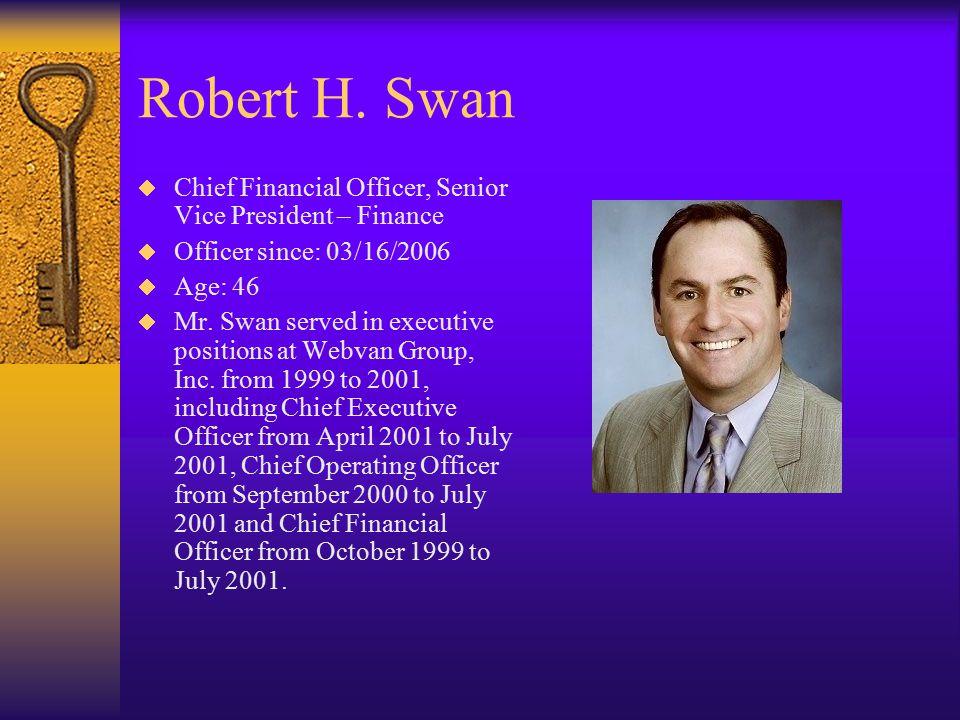 Robert H. Swan Chief Financial Officer, Senior Vice President – Finance. Officer since: 03/16/2006.