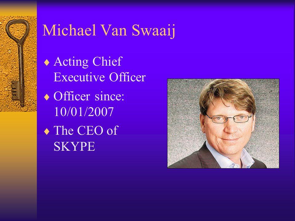 Michael Van Swaaij Acting Chief Executive Officer