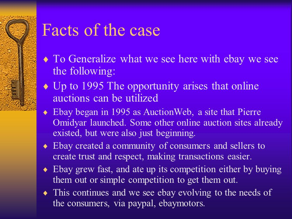 Facts of the case To Generalize what we see here with ebay we see the following: