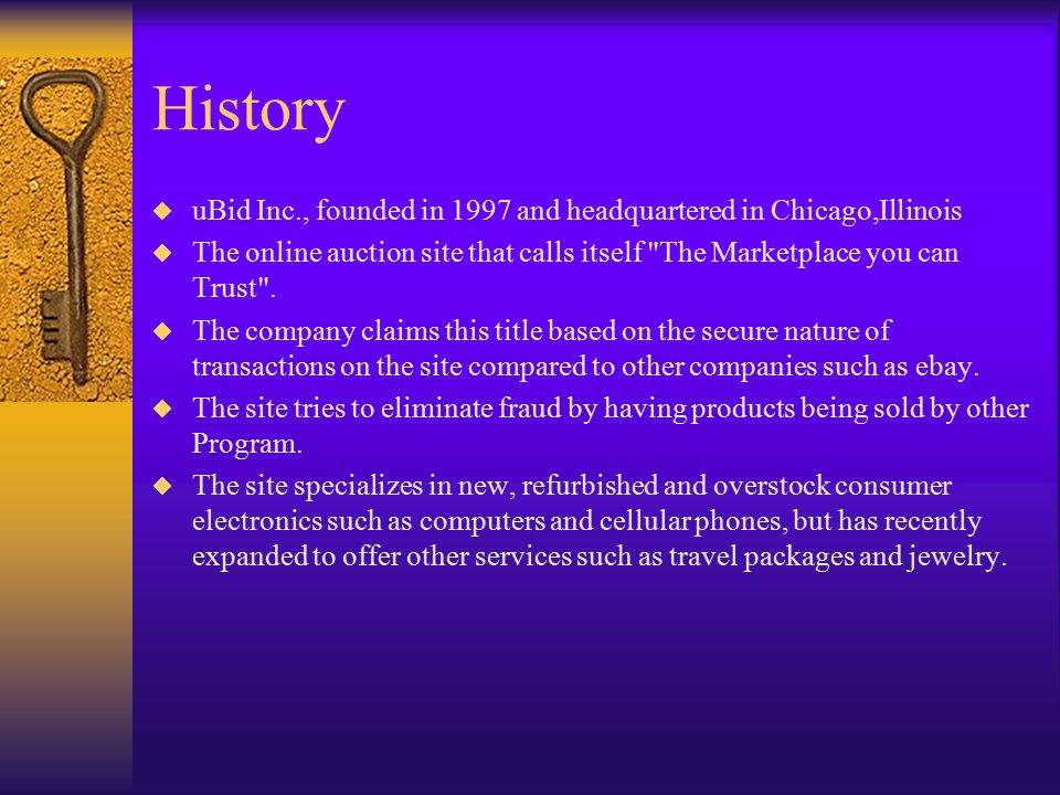 History uBid Inc., founded in 1997 and headquartered in Chicago,Illinois. The online auction site that calls itself The Marketplace you can Trust .