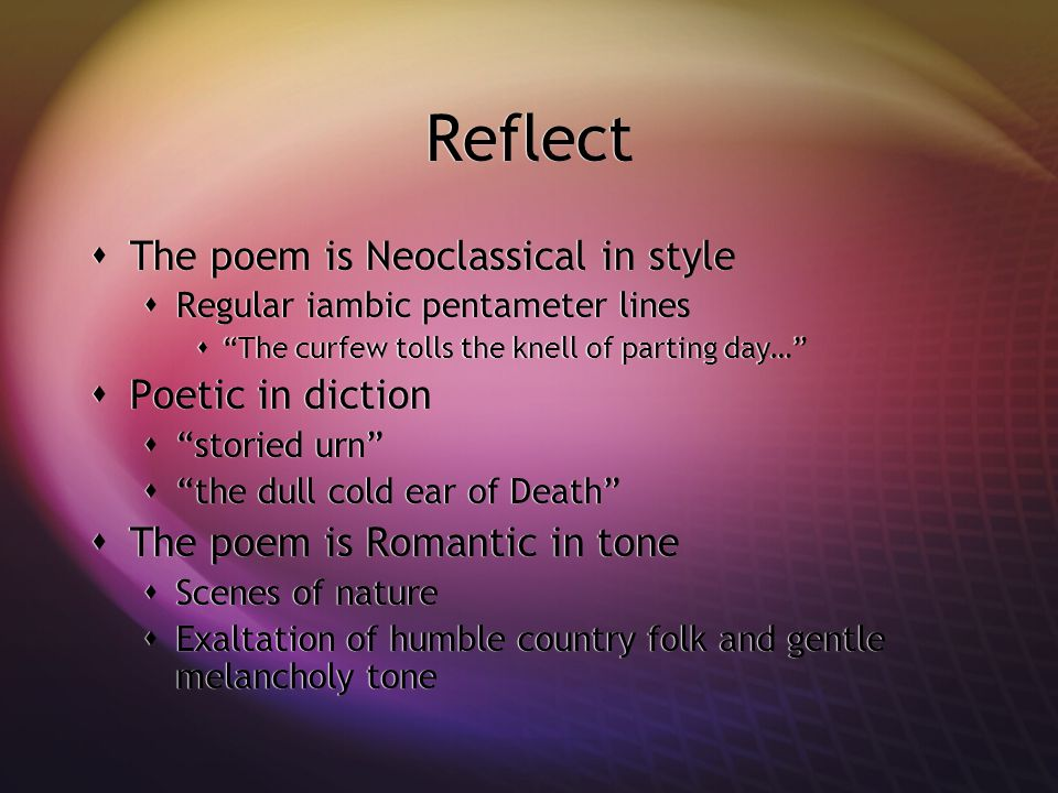 Reflect The poem is Neoclassical in style Poetic in diction