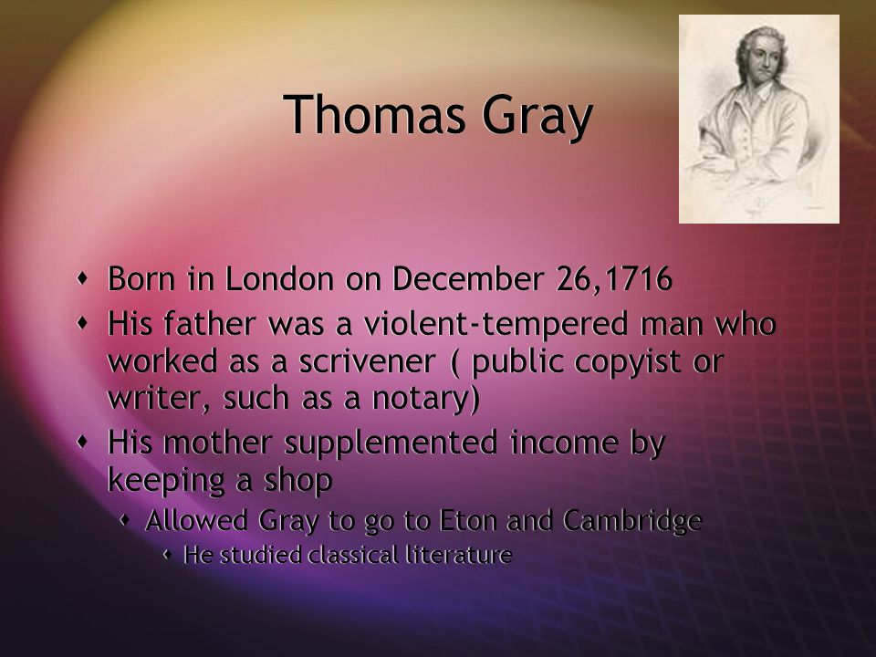 Thomas Gray Born in London on December 26,1716