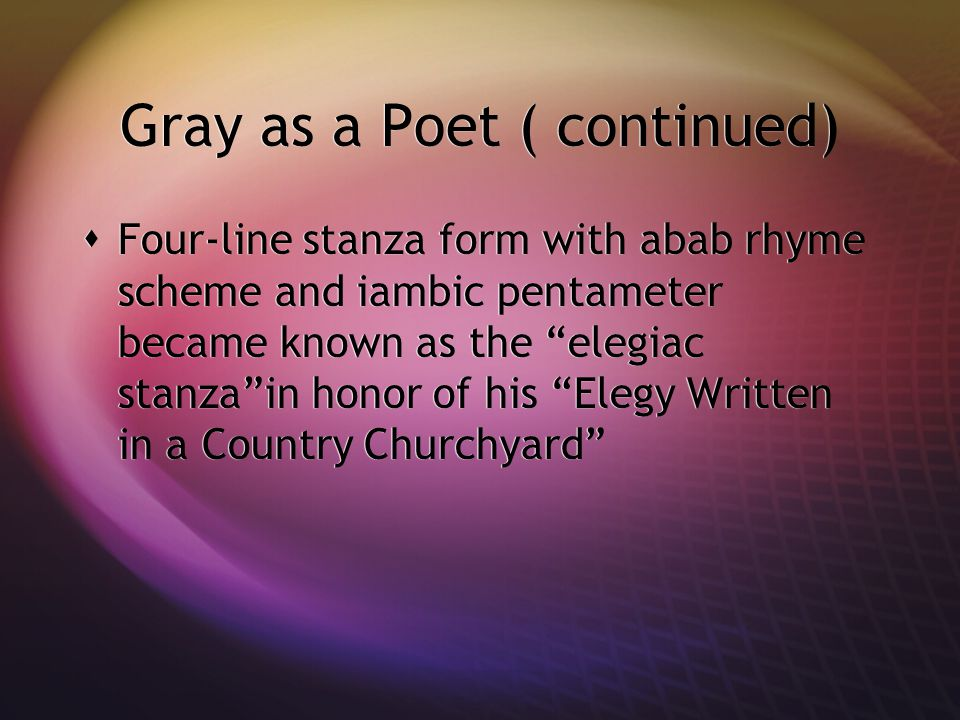 Gray as a Poet ( continued)