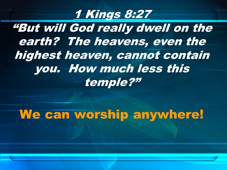 We can worship anywhere!
