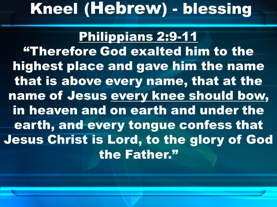 Kneel (Hebrew) - blessing
