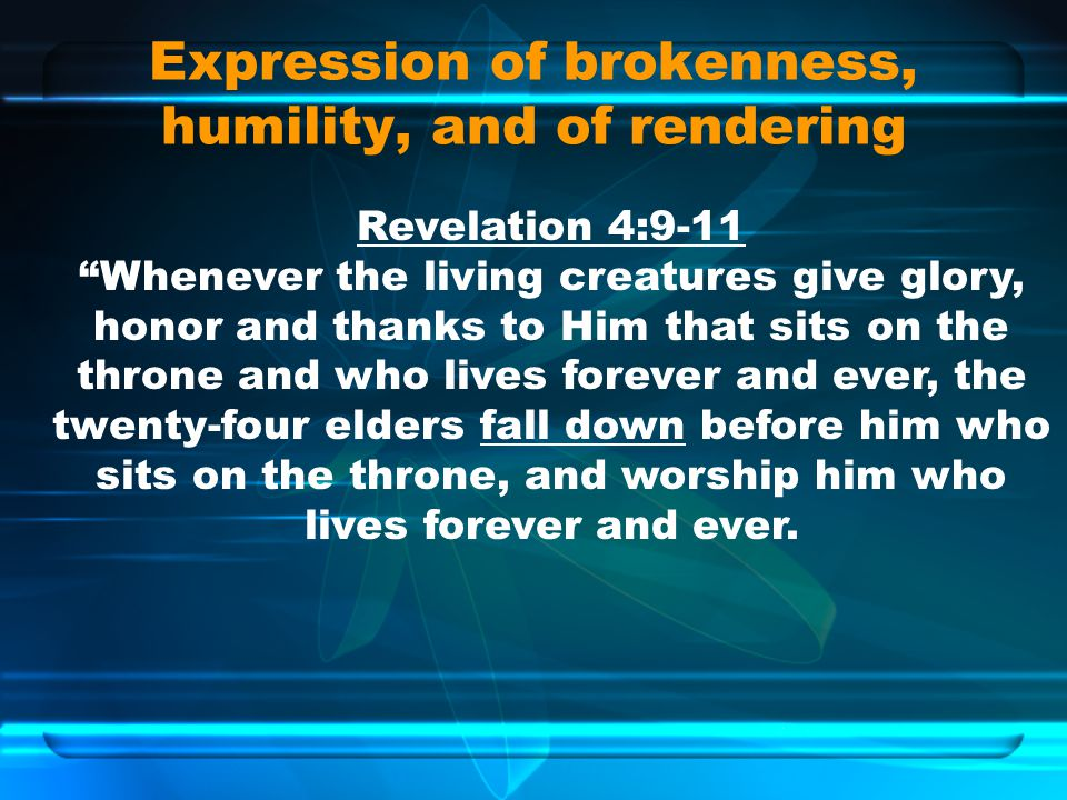 Expression of brokenness, humility, and of rendering