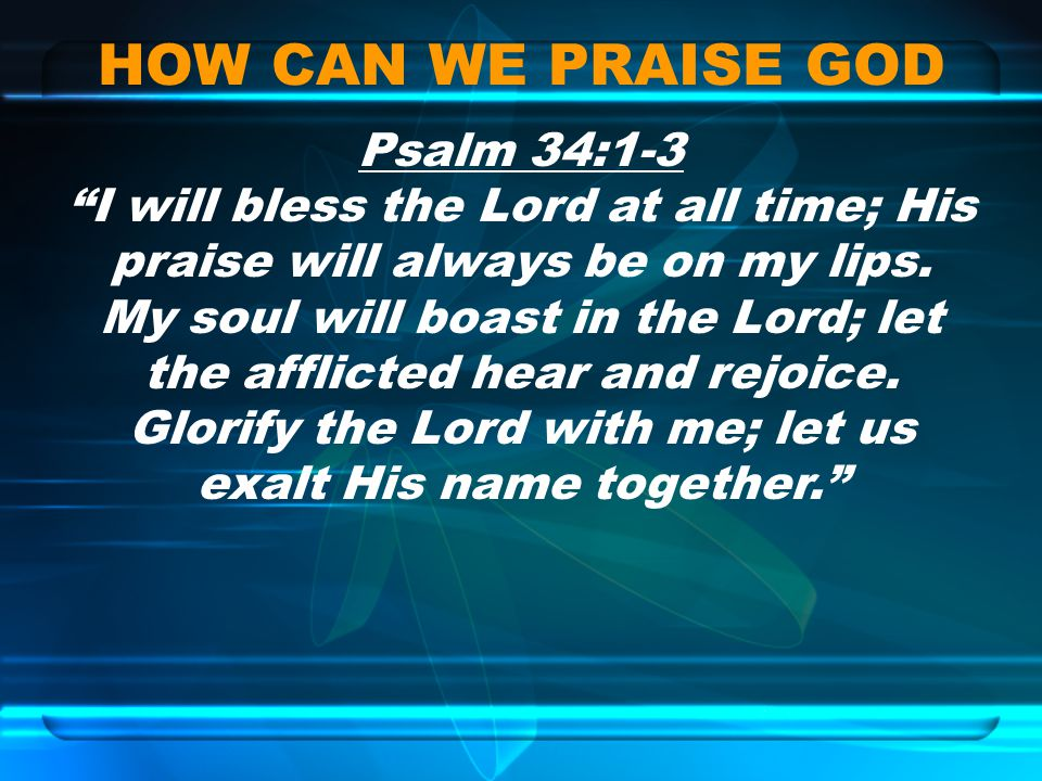 HOW CAN WE PRAISE GOD
