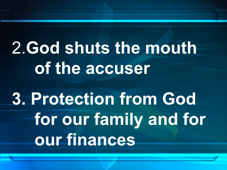 2.God shuts the mouth of the accuser