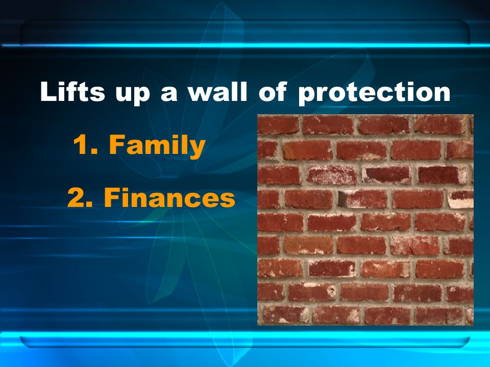 Lifts up a wall of protection
