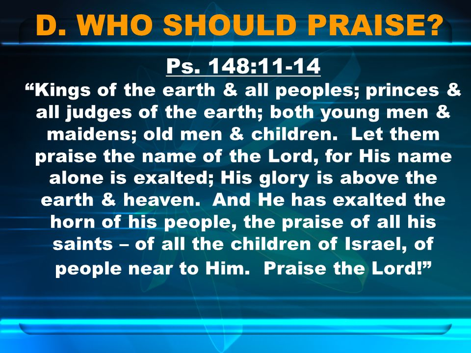 D. WHO SHOULD PRAISE