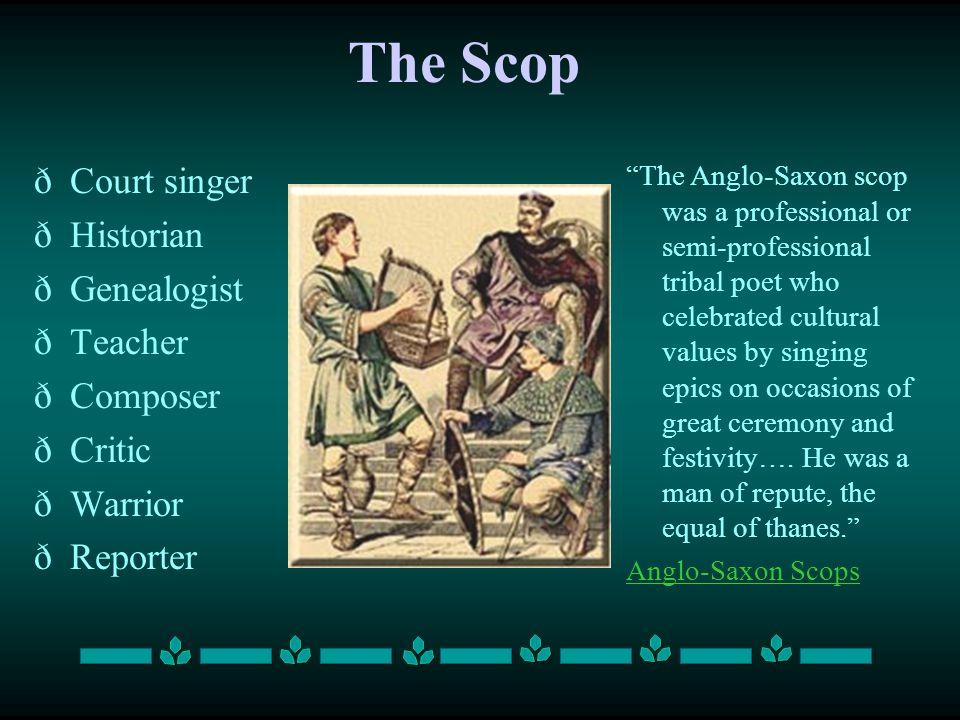 The Scop Court singer Historian Genealogist Teacher Composer Critic