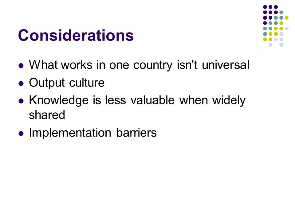 Considerations What works in one country isn t universal