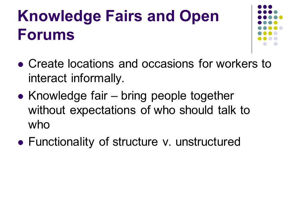 Knowledge Fairs and Open Forums